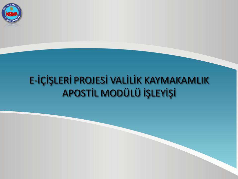 E-İÇİŞLERİ PROJESİ VALİLİK KAYMAKAMLIK APOSTİL MODÜLÜ İŞLEYİŞİ