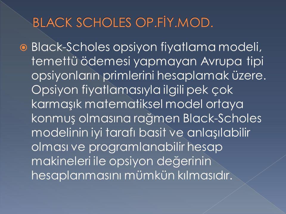 BLACK SCHOLES OP.FİY.MOD.