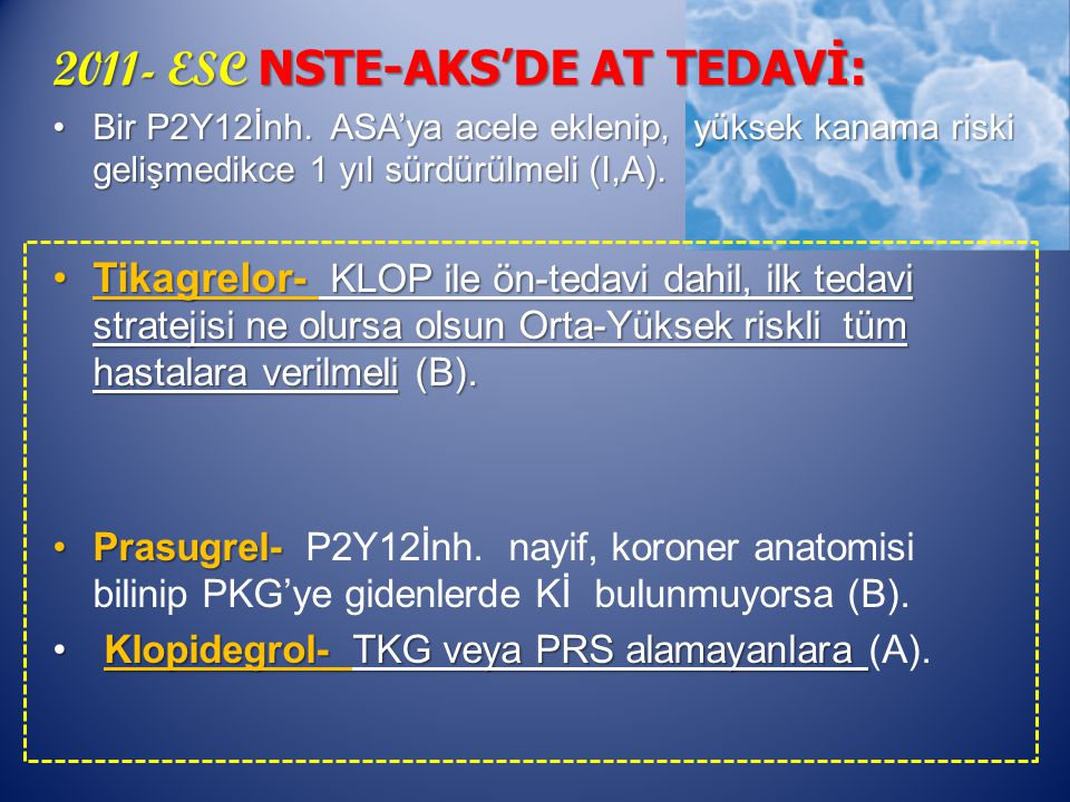 2011- ESC NSTE-AKS'DE AT TEDAVİ: