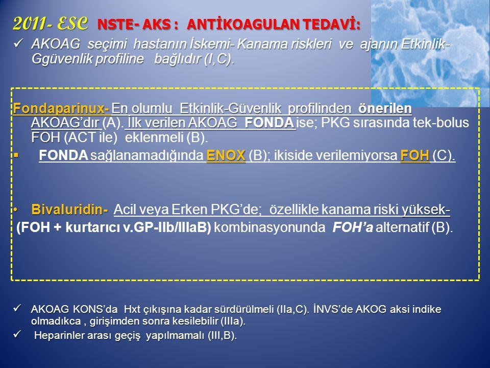 2011- ESC NSTE- AKS : ANTİKOAGULAN TEDAVİ: