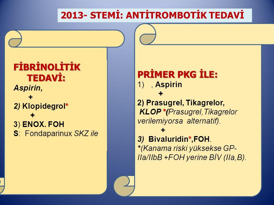 2013- STEMİ: ANTİTROMBOTİK TEDAVİ