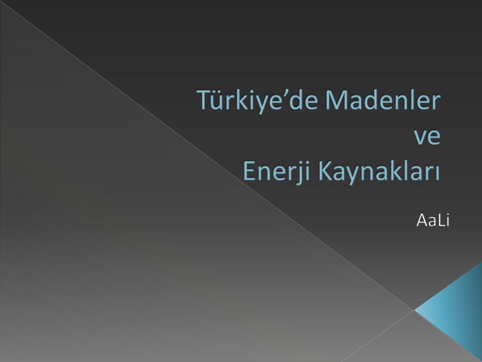 Türkiye'de Madenler ve Enerji Kaynakları