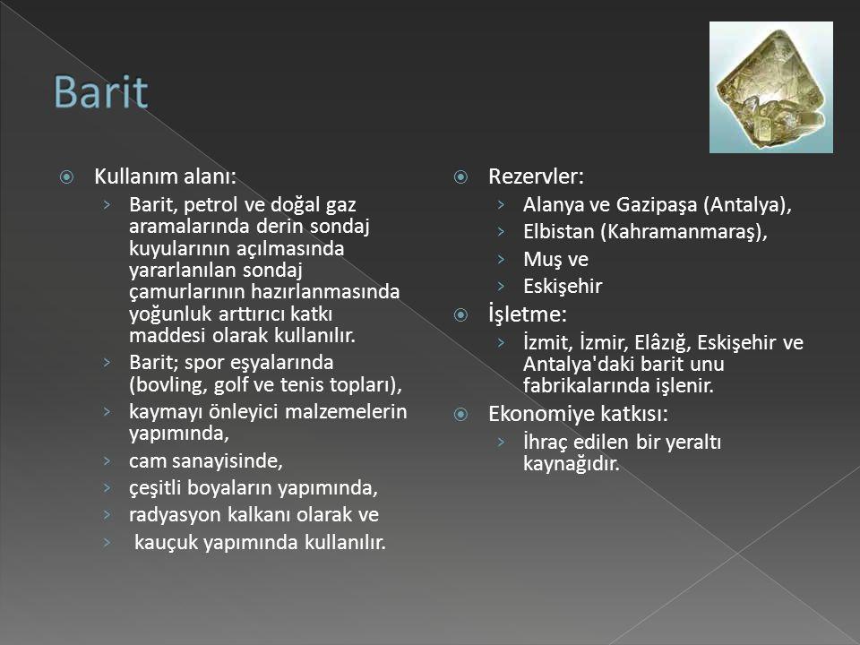 Barit Kullanım alanı: Rezervler: İşletme: Ekonomiye katkısı: