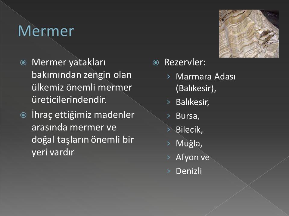 Mermer Mermer yatakları bakımından zengin olan ülkemiz önemli mermer üreticilerindendir.