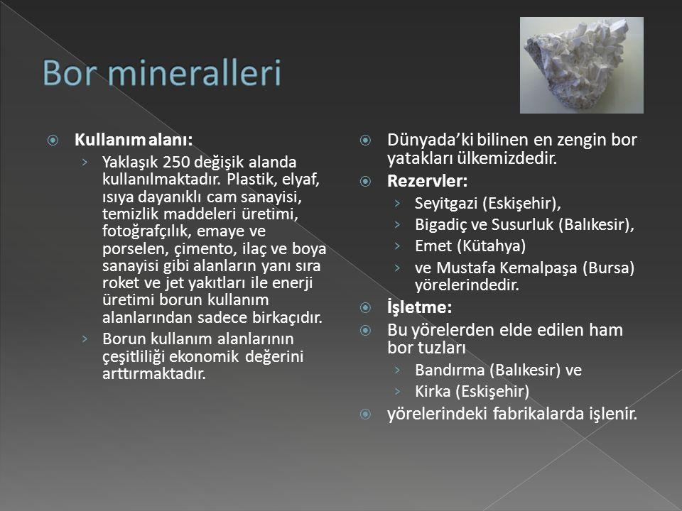 Bor mineralleri Kullanım alanı: