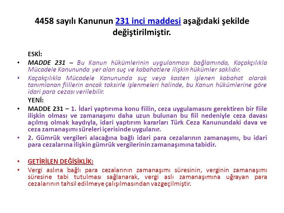 4458 sayılı Kanunun 231 inci maddesi aşağıdaki şekilde değiştirilmiştir.