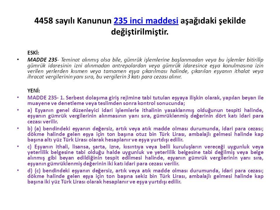 4458 sayılı Kanunun 235 inci maddesi aşağıdaki şekilde değiştirilmiştir.