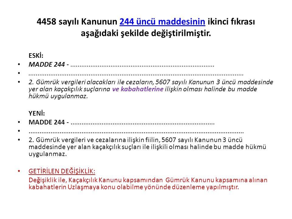4458 sayılı Kanunun 244 üncü maddesinin ikinci fıkrası aşağıdaki şekilde değiştirilmiştir.