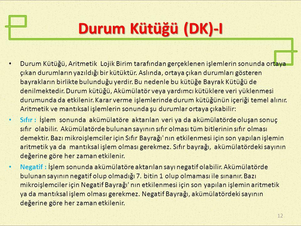 Durum Kütüğü (DK)-I