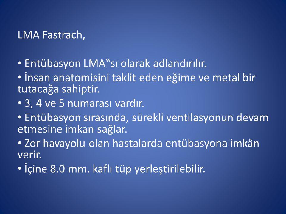 """LMA Fastrach, Entübasyon LMA""""sı olarak adlandırılır. İnsan anatomisini taklit eden eğime ve metal bir tutacağa sahiptir."""