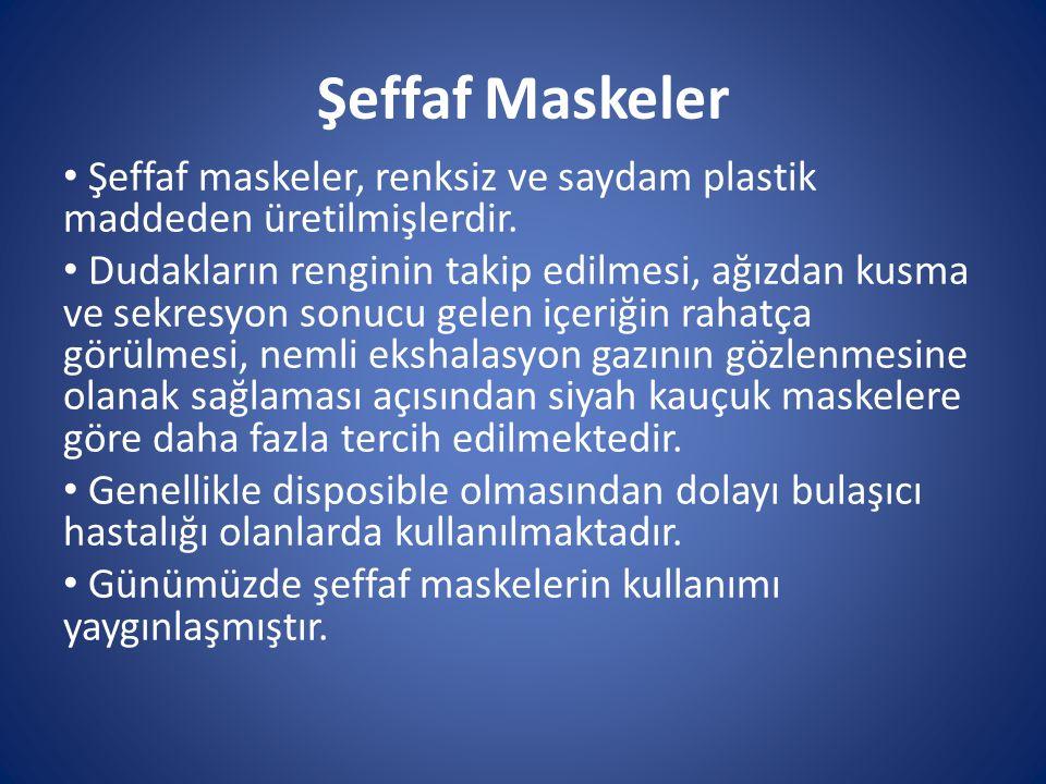 Şeffaf Maskeler Şeffaf maskeler, renksiz ve saydam plastik maddeden üretilmişlerdir.