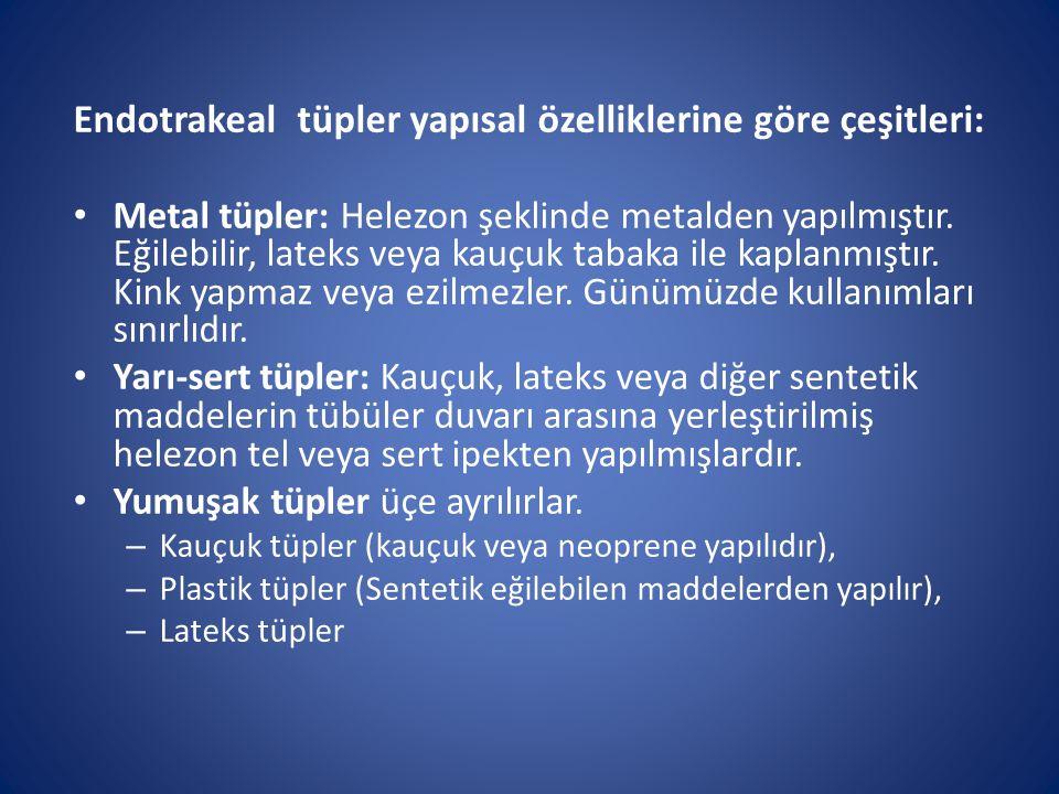 Endotrakeal tüpler yapısal özelliklerine göre çeşitleri: