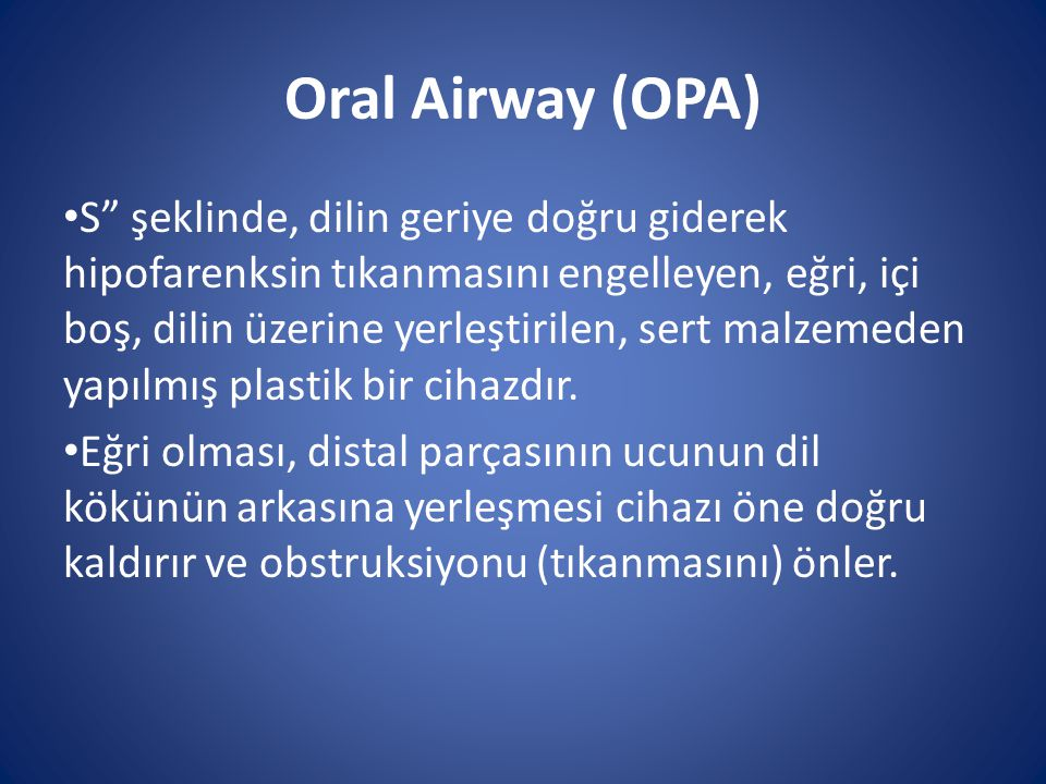 Oral Airway (OPA)