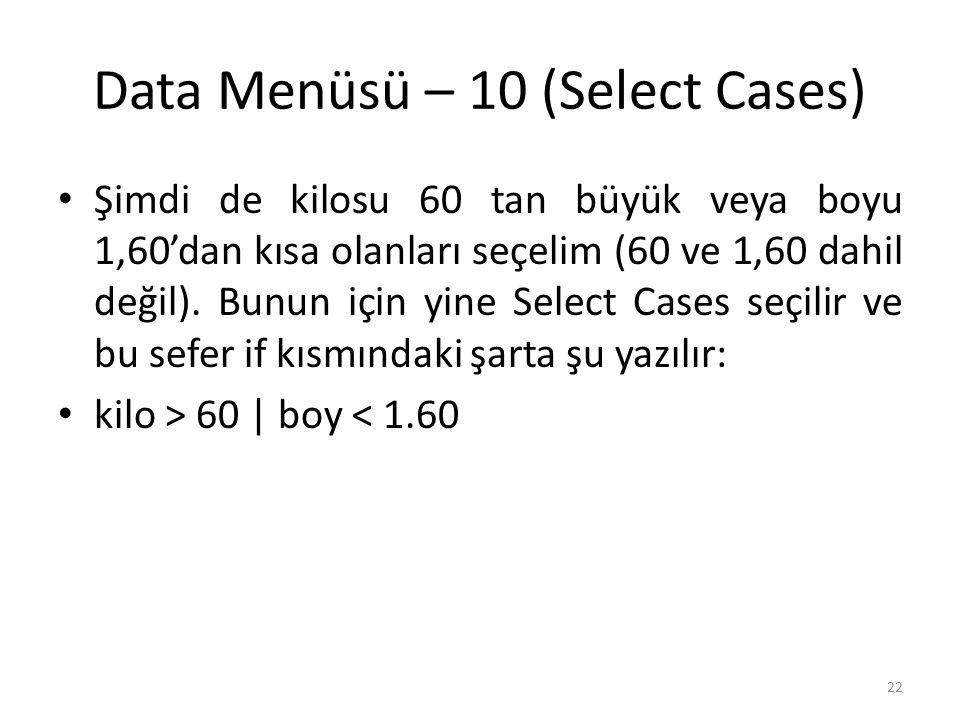 Data Menüsü – 11 (Select Cases)