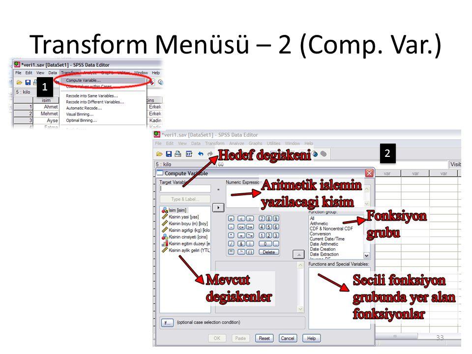 Transform Menüsü – 3 (Comp. Var.)