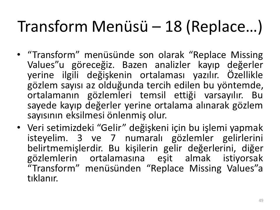 Transform Menüsü – 19 (Replace…)