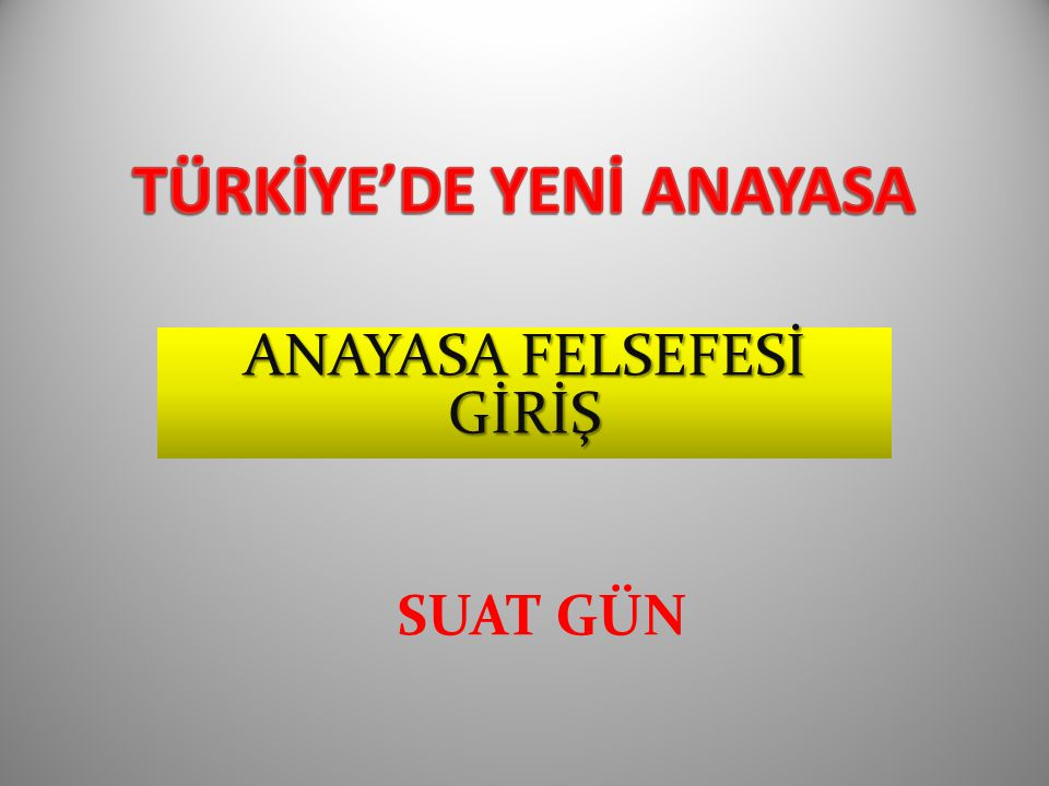 TÜRKİYE'DE YENİ ANAYASA
