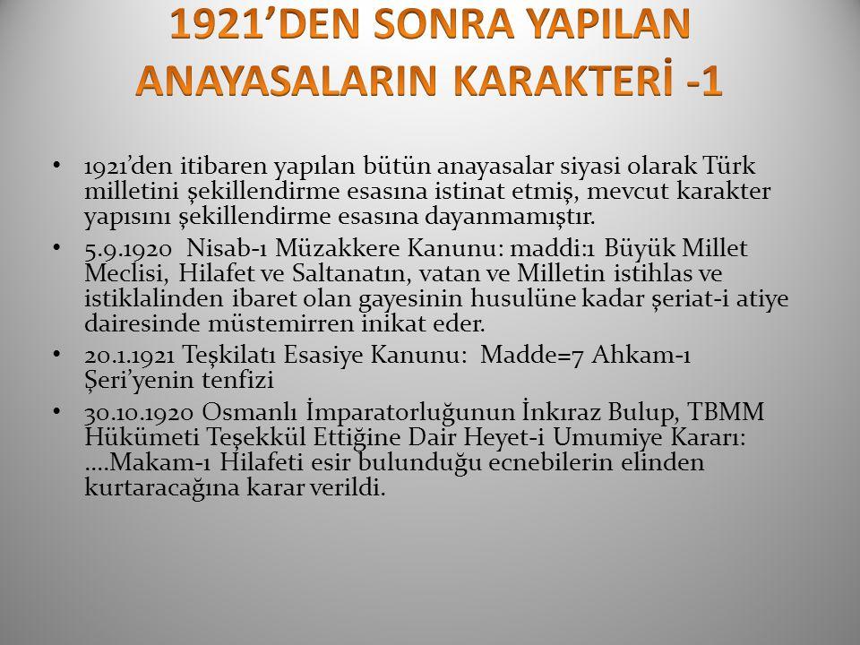 1921'DEN SONRA YAPILAN ANAYASALARIN KARAKTERİ -1