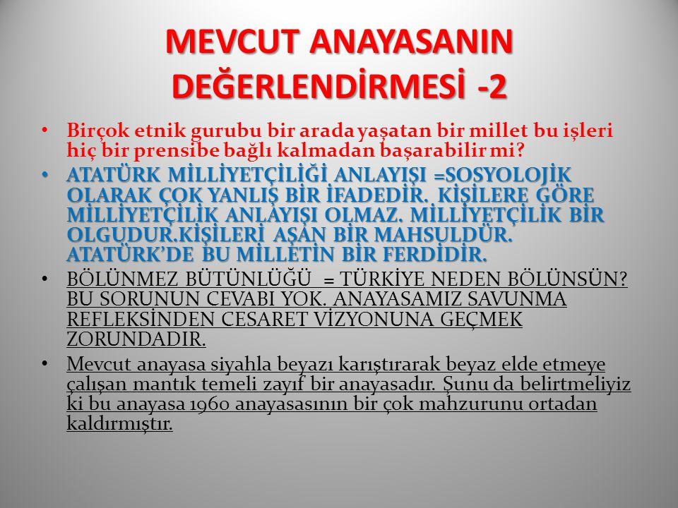 MEVCUT ANAYASANIN DEĞERLENDİRMESİ -2