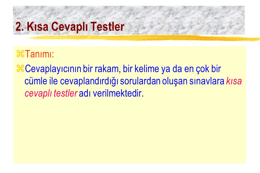 2. Kısa Cevaplı Testler Tanımı: