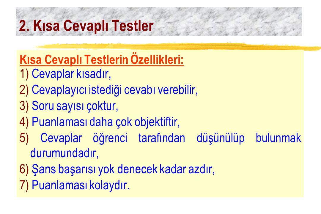 2. Kısa Cevaplı Testler Kısa Cevaplı Testlerin Özellikleri: