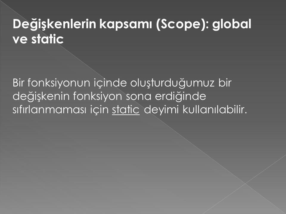 Değişkenlerin kapsamı (Scope): global ve static