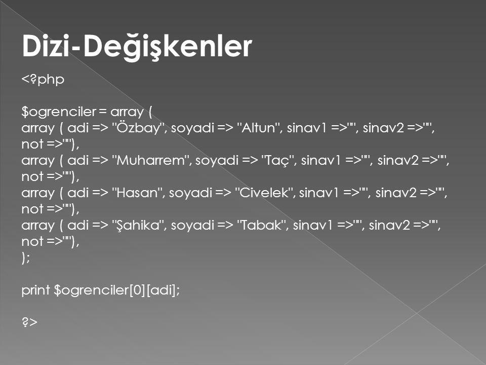 Dizi-Değişkenler < php $ogrenciler = array (