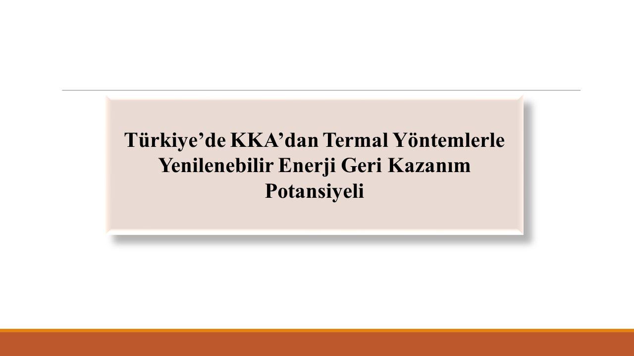 Türkiye'de KKA'dan Termal Yöntemlerle Yenilenebilir Enerji Geri Kazanım Potansiyeli