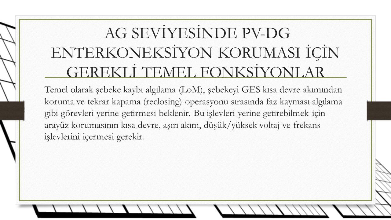 AG SEVİYESİNDE PV-DG ENTERKONEKSİYON KORUMASI İÇİN GEREKLİ TEMEL FONKSİYONLAR