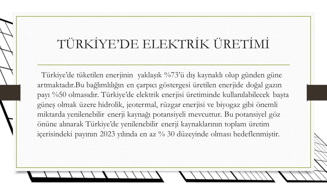 TÜRKİYE'DE ELEKTRİK ÜRETİMİ