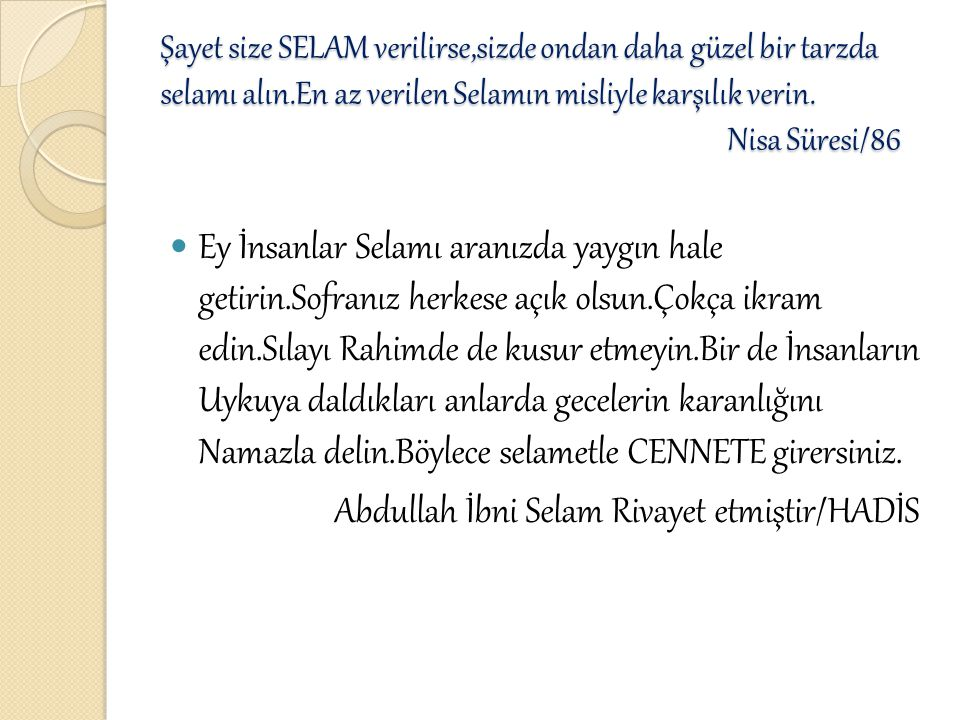Abdullah İbni Selam Rivayet etmiştir/HADİS