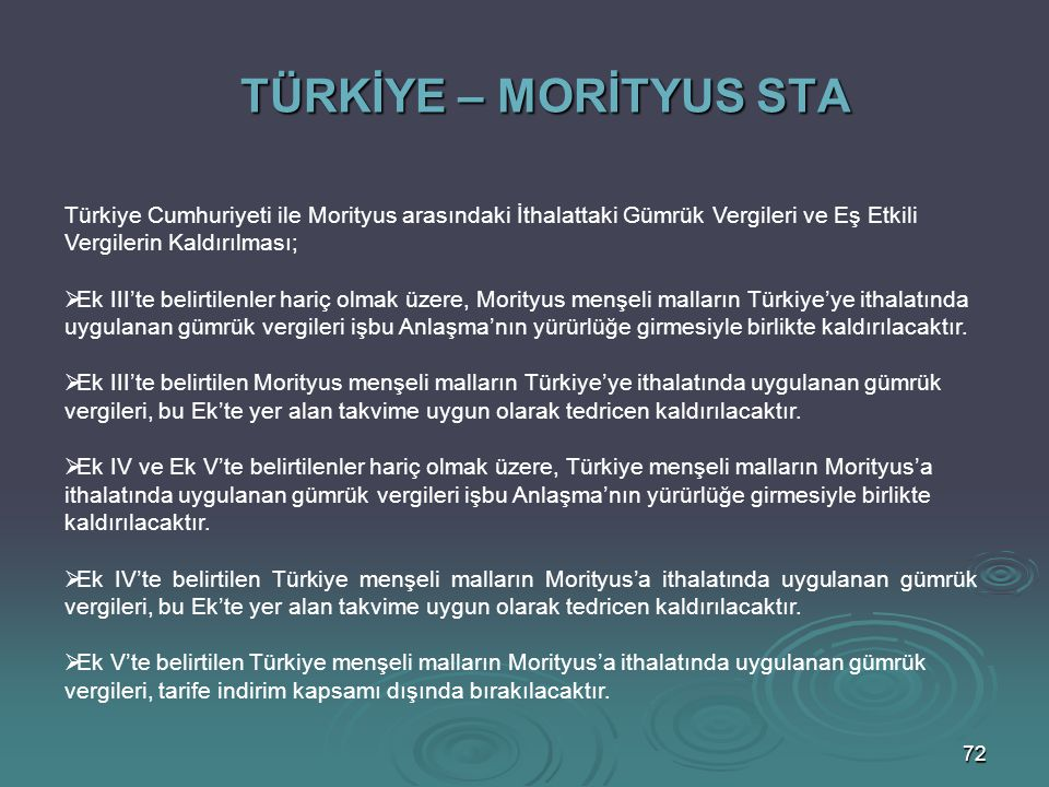 TÜRKİYE – MORİTYUS STA Türkiye Cumhuriyeti ile Morityus arasındaki İthalattaki Gümrük Vergileri ve Eş Etkili Vergilerin Kaldırılması;