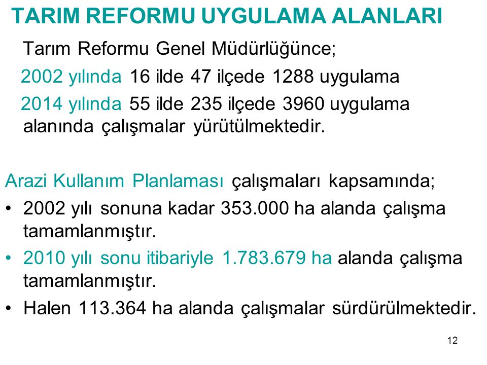 TARIM REFORMU UYGULAMA ALANLARI Tarım Reformu Genel Müdürlüğünce;