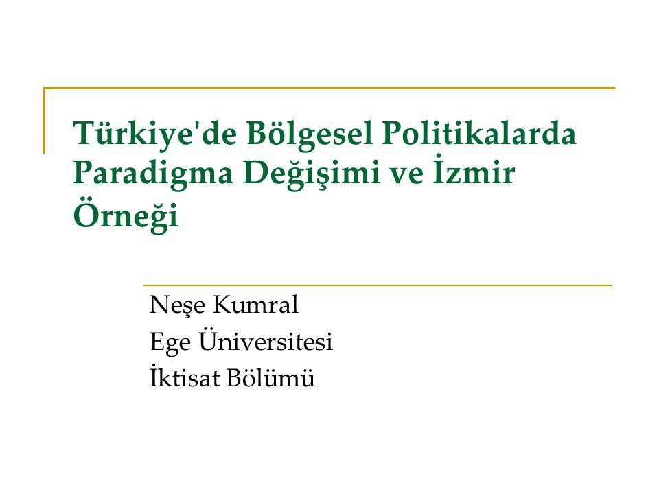 Türkiye de Bölgesel Politikalarda Paradigma Değişimi ve İzmir Örneği