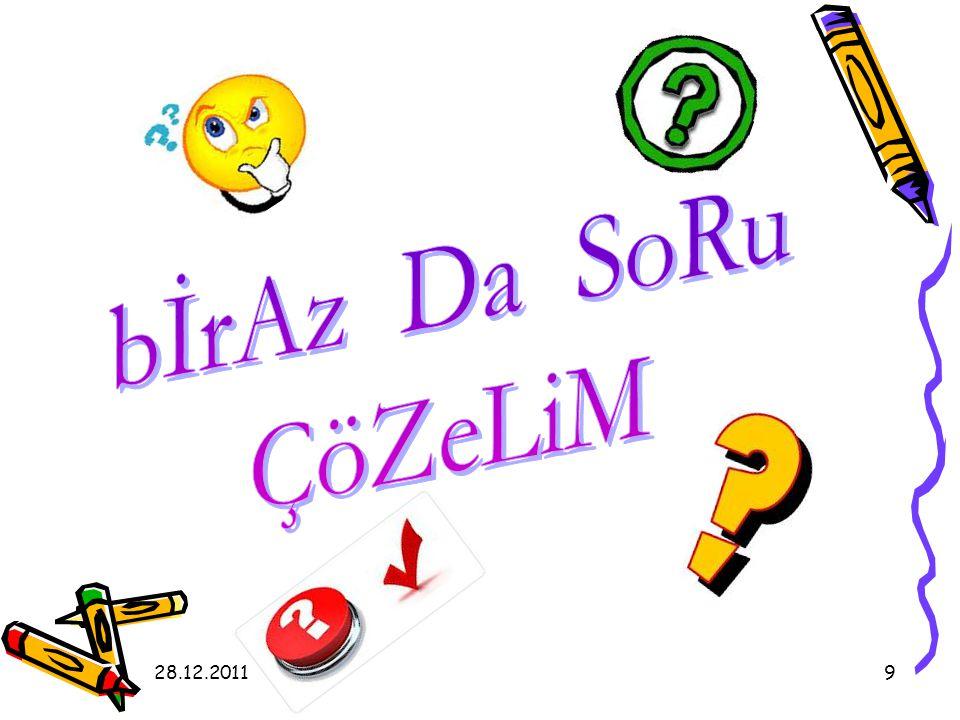 bİrAz Da SoRu ÇöZeLiM 28.12.2011