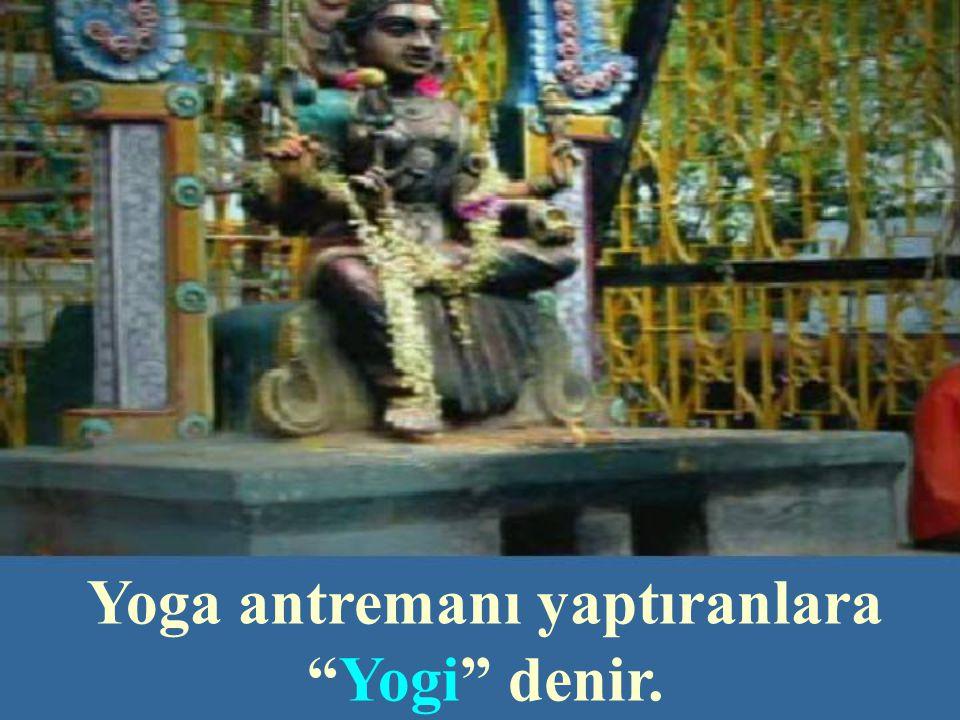 Yoga antremanı yaptıranlara Yogi denir.