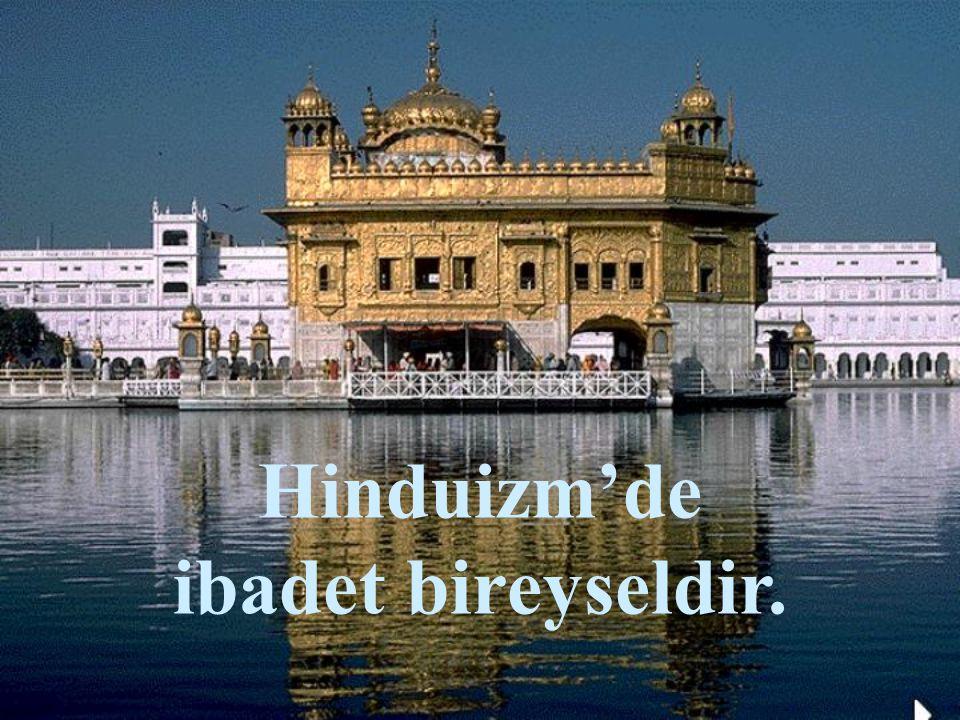 Hinduizm'de ibadet bireyseldir.