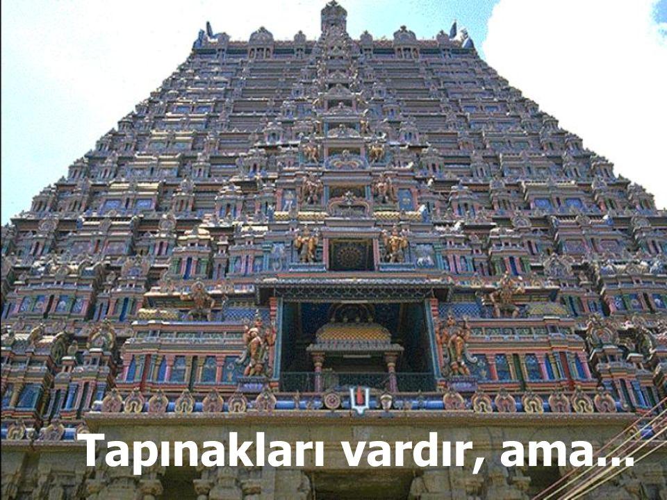 Tapınakları vardır, ama...