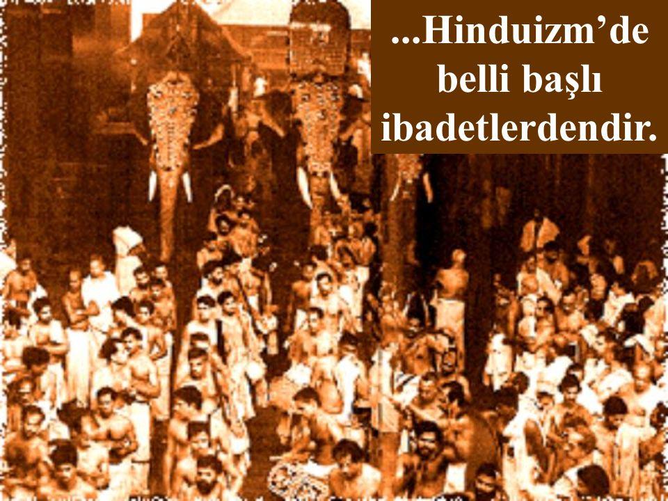 ...Hinduizm'de belli başlı ibadetlerdendir.