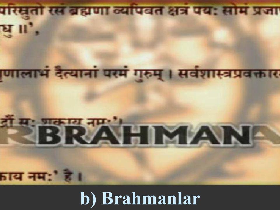 b) Brahmanlar