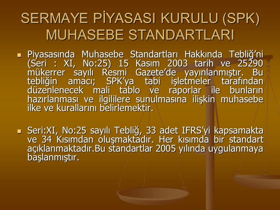 SERMAYE PİYASASI KURULU (SPK) MUHASEBE STANDARTLARI