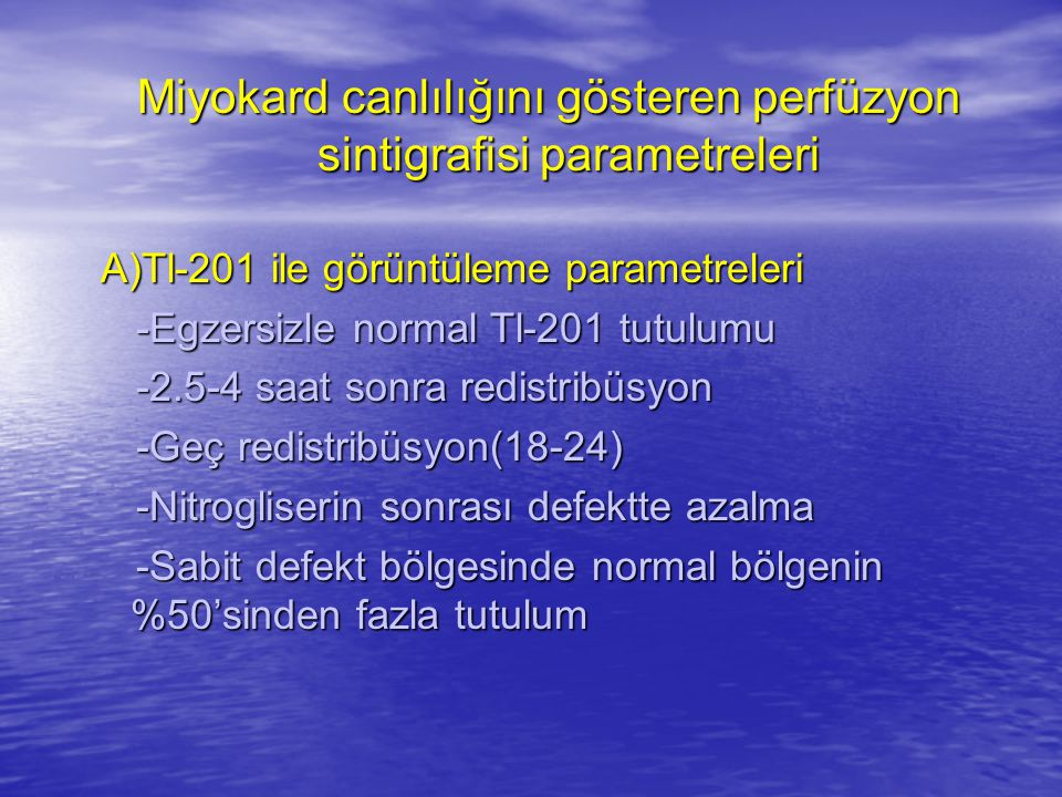 Miyokard canlılığını gösteren perfüzyon sintigrafisi parametreleri