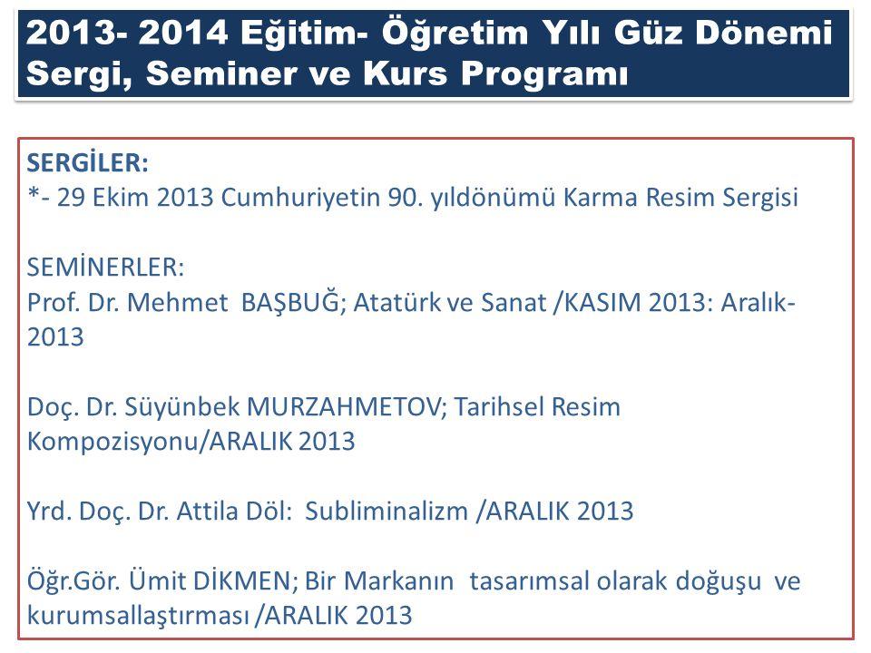 2013- 2014 Eğitim- Öğretim Yılı Güz Dönemi Sergi, Seminer ve Kurs Programı