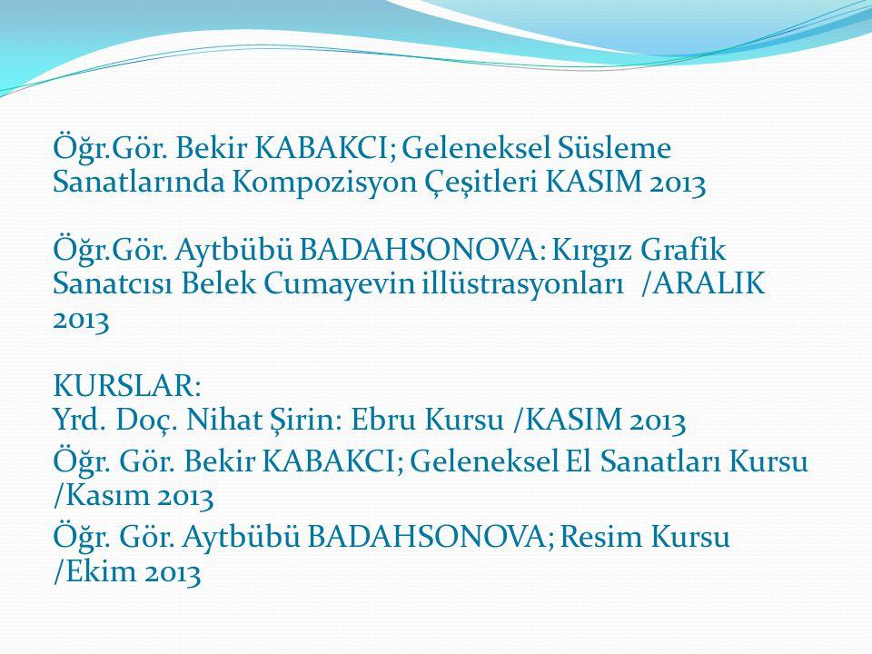 Öğr.Gör. Bekir KABAKCI; Geleneksel Süsleme Sanatlarında Kompozisyon Çeşitleri KASIM 2013 Öğr.Gör.