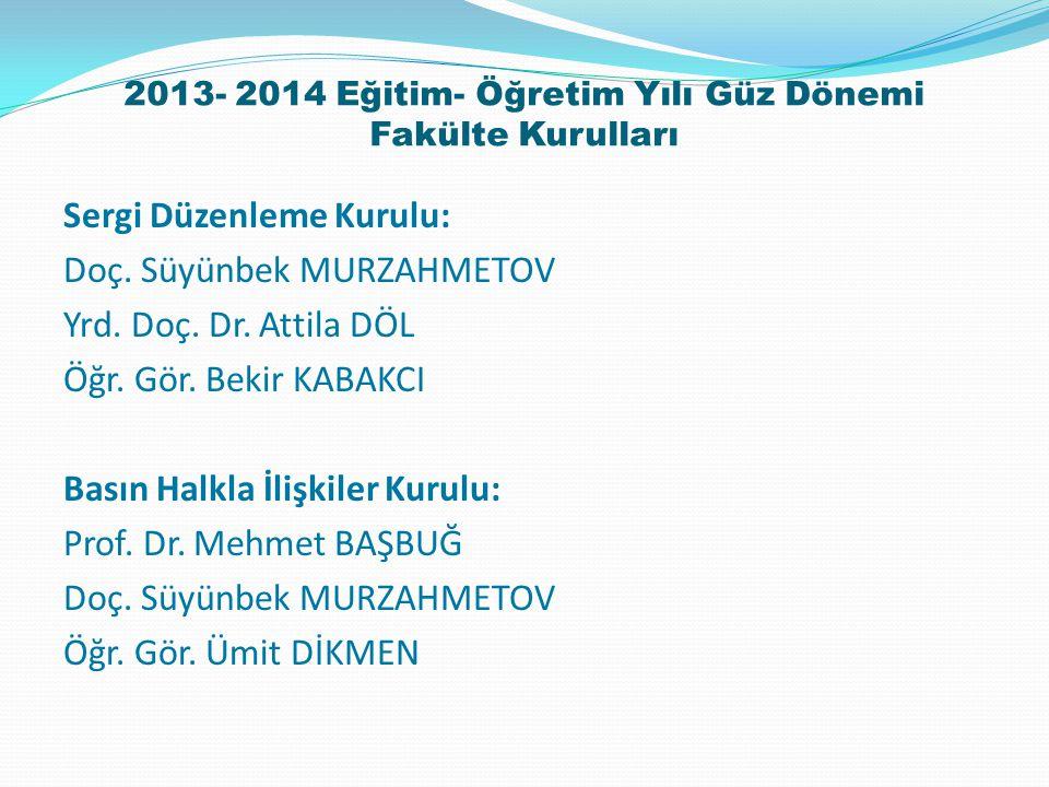 2013- 2014 Eğitim- Öğretim Yılı Güz Dönemi Fakülte Kurulları