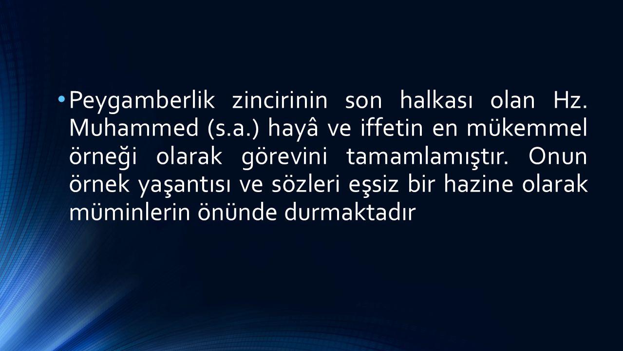 Peygamberlik zincirinin son halkası olan Hz. Muhammed (s. a