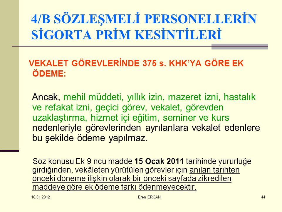 4/B SÖZLEŞMELİ PERSONELLERİN SİGORTA PRİM KESİNTİLERİ