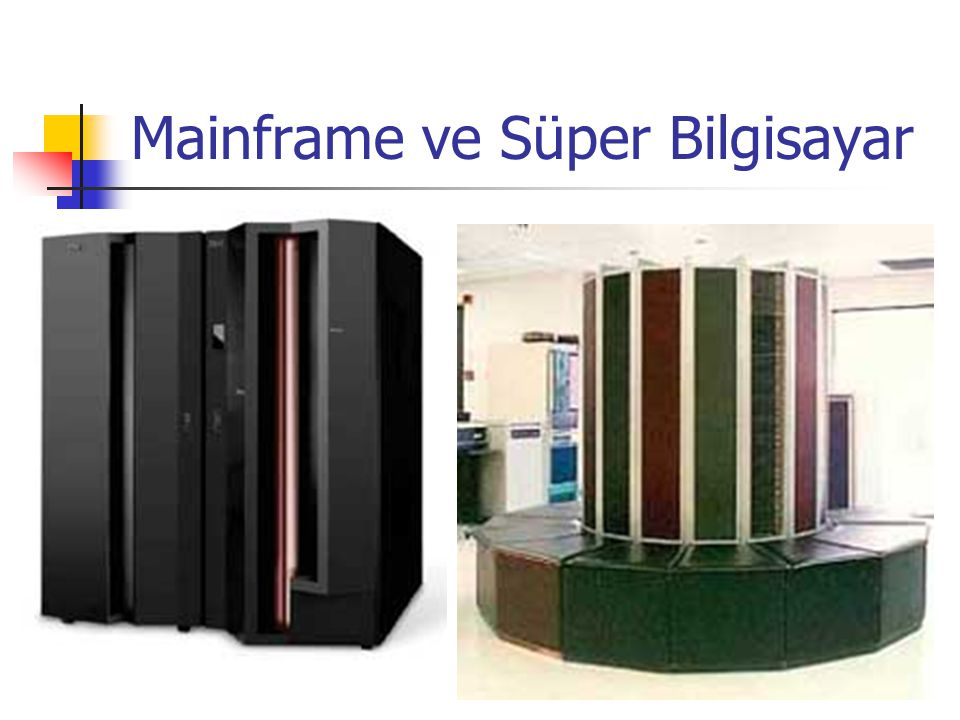 Mainframe ve Süper Bilgisayar