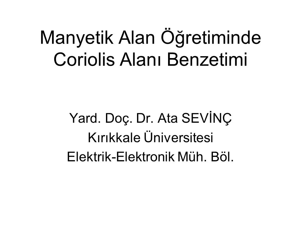 Manyetik Alan Öğretiminde Coriolis Alanı Benzetimi