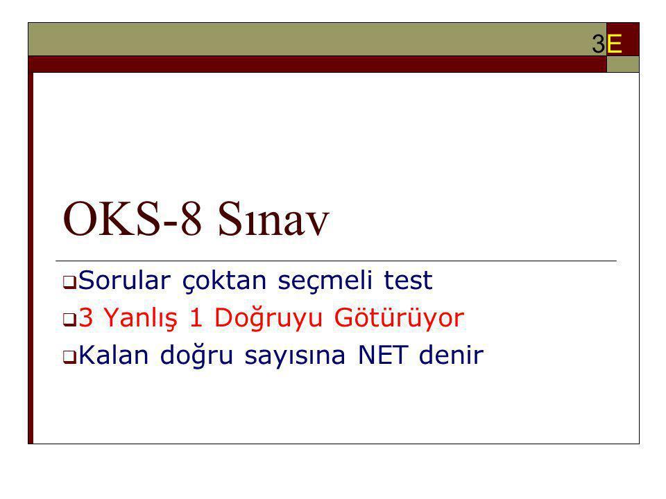 OKS-8 Sınav 3E Sorular çoktan seçmeli test